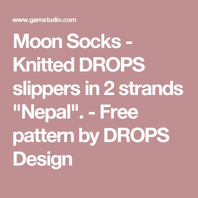 "Moon Socks - Knitted DROPS slippers in 2 strands ""Nepal"". - Free pattern by DROPS Design"