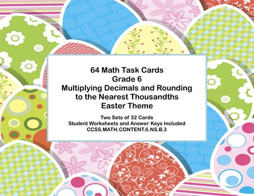 Grade 6 Math Task Cards - Multiplying Decimals and Rounding to the Nearest Thousandth for Easter: The collection includes 2 set of 32 cards for a total of 64 task cards.