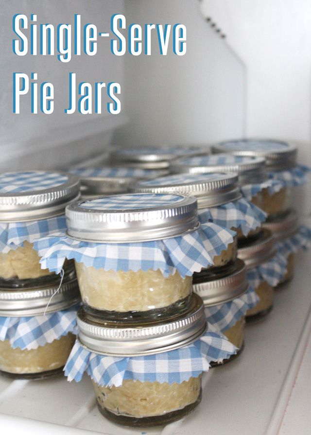 Single serve pie in small mason jar; freeze and bake; no need to defrost!!!