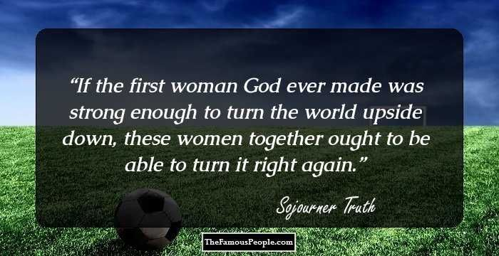Sojourner Truth Quotes Entrancing 89 Best The Year Of The Woman Images On Pinterest  2017 Quotes .