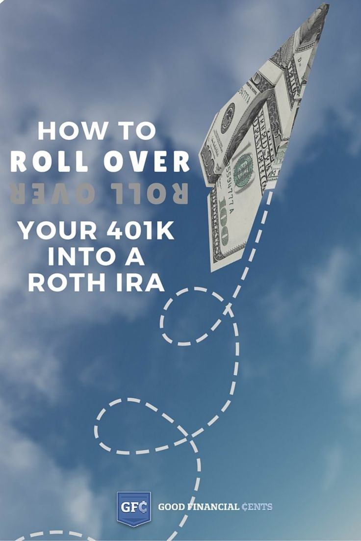 401k rollover your 401k into a Roth IRA