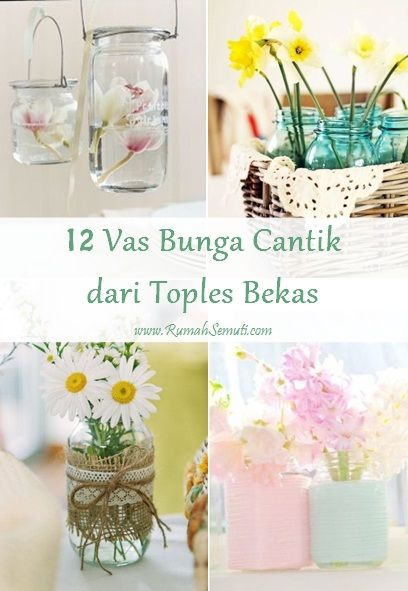 Rumah Semuti: 12 Vas Bunga Cantik dari Toples Bekas