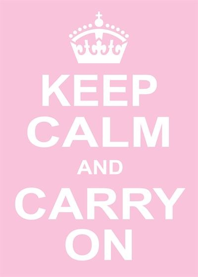 Keep calm and......yeah, whatever