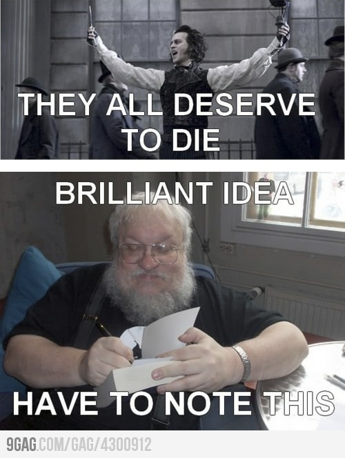 A game of dead protagonists, George R.R. Martin's Game of ThronesUltimate Games, Martin Inspiration, Taking Notes, Games Of Thrones, Martin Games, Brilliant Ideas, George Martin, Game Of Thrones, Take Note