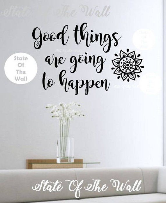 good things are going to happen wall decal vinyl sticker art decor