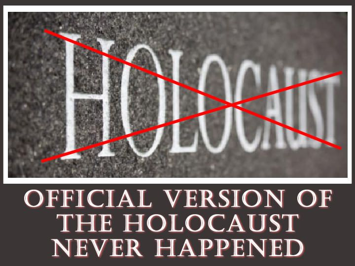Official Version Of The Holocaust Never Happened