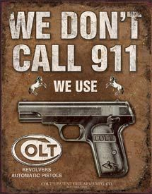 http://tinsigns.co.nz/product/colt-we-dont-call-911/