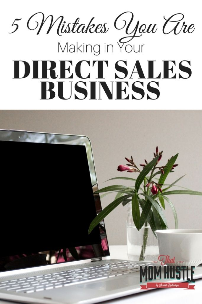 Direct Sales Mistakes, Mistakes we make in Direct Sales