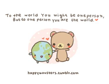 you're the world...