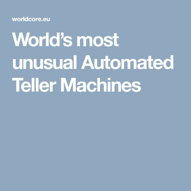 World's most unusual Automated Teller Machines