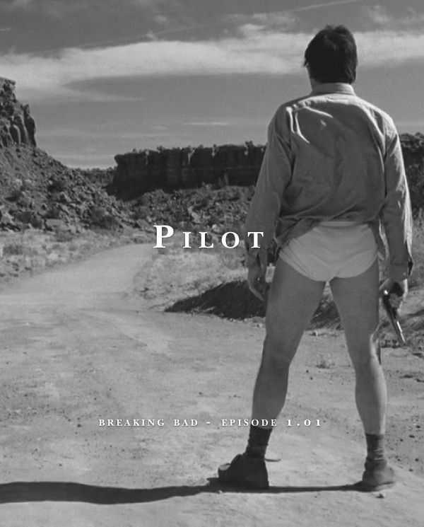 54 Days of Bad: Day 1 1x01: PilotWritten & Directed by Vince Gilligan. Air Date: 1/20/08 Note: The design of these episode posters are based on a series that Bel (in Spain) did for Lost. These posters are dedicated to my good BrBa friend Joanne in NY.