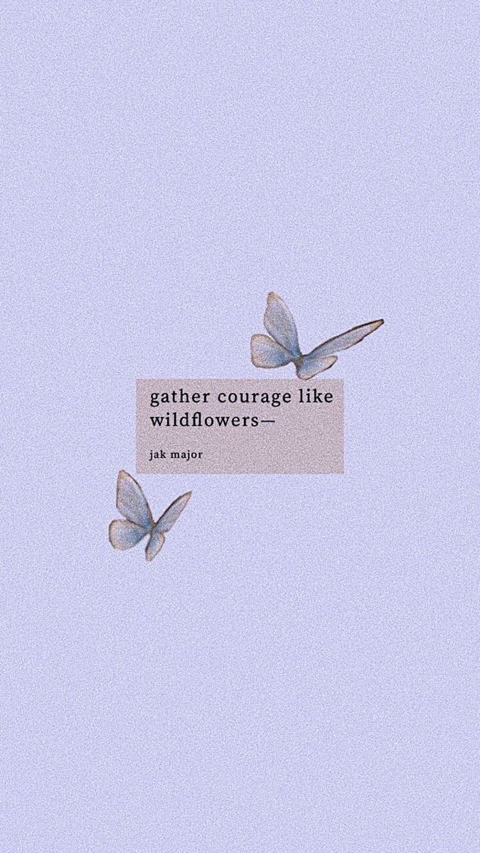 🦋 gather courage like wildflowers   Butterfly wallpaper ...