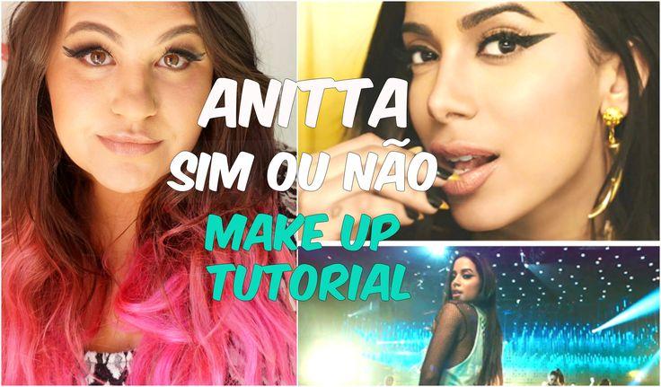 Anitta sim ou não feat maluma, anitta make up, anitta maquiagem clipe,