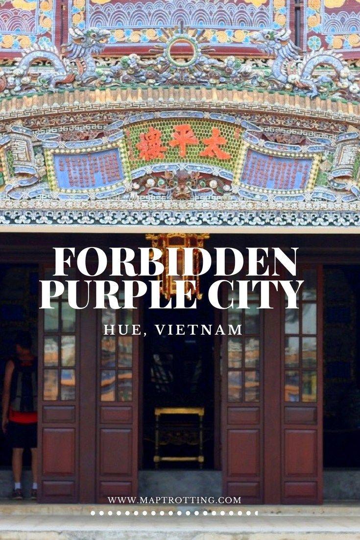 Visiting The Forbidden Purple City In Hue Vietnam A Full Sightseeing Guide Purple City Vietnam Travel Vietnam