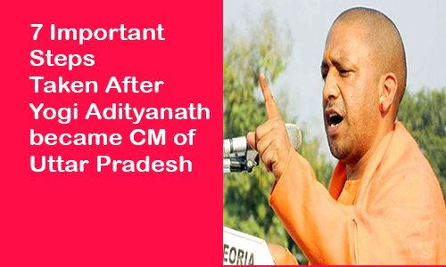 Within 3 days as a Chief Minister, he has done a lot more. So here are 7 Important Steps Taken After Yogi Adityanath became CM of Uttar Pradesh.