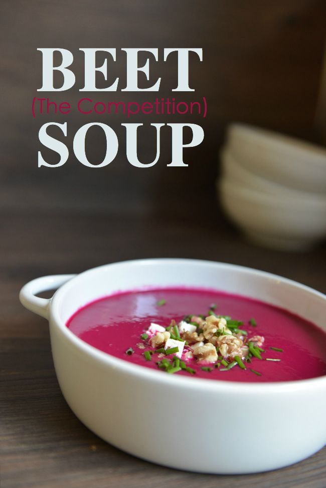 Athlete Food: Beet (The Competition) Soup — Athlete Food