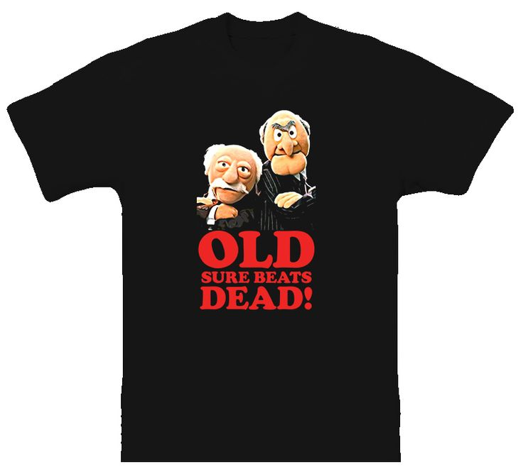 Quotes On The Muppets As Adult Oriented Characters: Grumpy Old Men Muppets Funny T Shirt