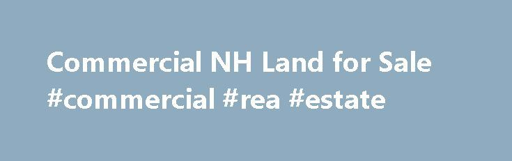 Commercial NH Land for Sale #commercial #rea #estate http://commercial.remmont.com/commercial-nh-land-for-sale-commercial-rea-estate/  #commercial acreage for sale # Commercial NH Land for Sale Acreage 2 Lot Description Near Country Club Zoning Residential Date Listed 2016-09-16T00:00:00 Created 2016-09-21T07:52:49 Lister Office Name Bentley By the Sea Listing Agent Name May Soucie Updated 2016-10-24T15:14:17 Save Favorite Acreage 16.61 Lot Description Near Golf Course,Near Paths,Near…