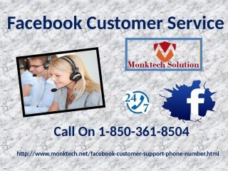 Facebook Customer Service 1-850-361-8504  To Know How To Install FB MessengerIf you don't know how to install Facebook messenger on android, then don't wag off! Just obtain our Facebook Customer Serviceby dialing 1-850-361-8504where our techies will guide you how to do it properly. So, don't take too much stress and just, grab our service in no time. Visit-http://www.monktech.net/facebook-customer-support-phone-number.html