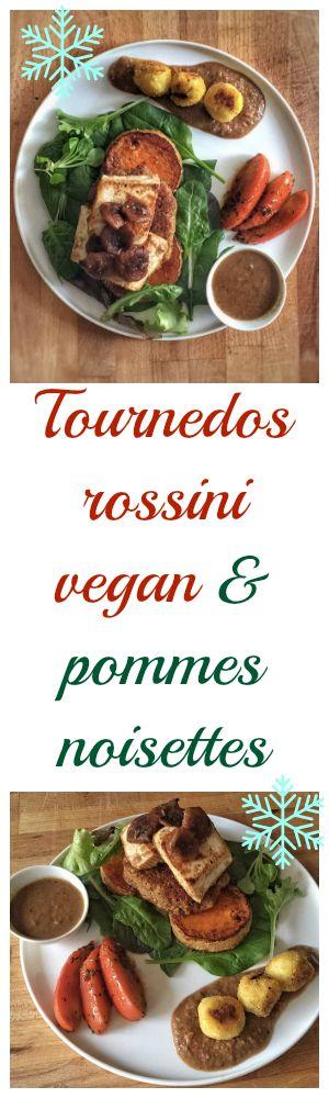Plat pour les fêtes : Tournedos rossini 100% vegan avec des pommes noisettes et une sauce forestière #vegan #christmas
