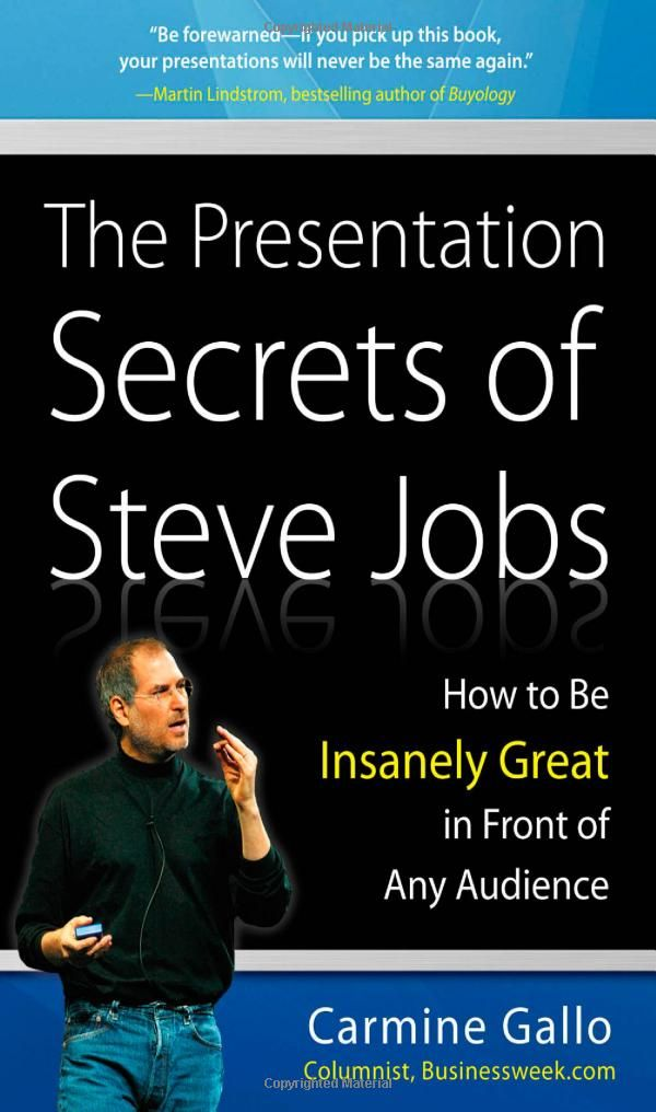 The Presentation Secrets of Steve Jobs: How to Be Insanely Great in Front of Any Audience: Carmine Gallo: 9780071636087: Amazon.com: Books