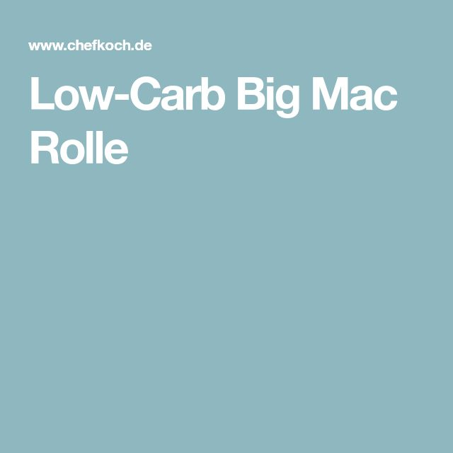 Low-Carb Big Mac Rolle