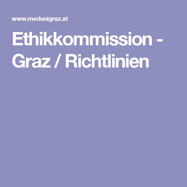 Ethikkommission - Graz / Richtlinien