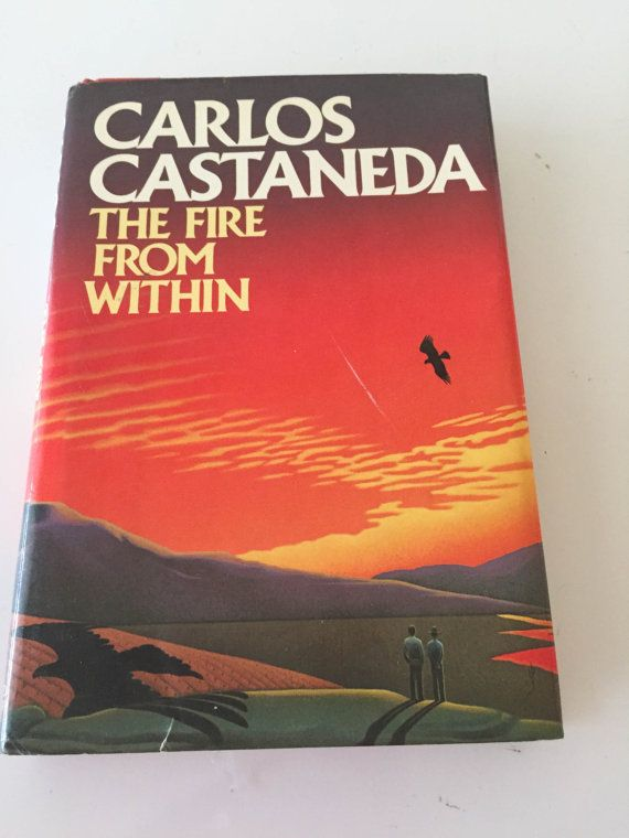 The Fire from Within by Carlos Castañeda 1984 by HOUSEOFURCHIN