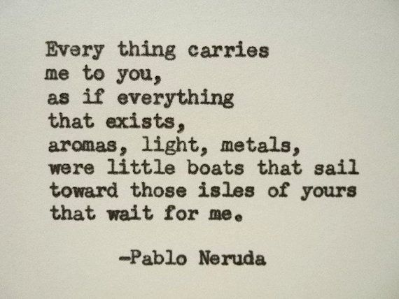 Pablo Neruda Quote Hand Typed Quote Made With Vintage