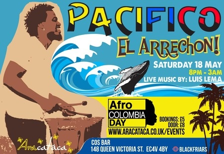 Afro-Colombia Day - Pacifico: El Arrechon!@ The Cos Bar.  On 18th May, 2013 at 8:00pm to 3:00am.  In celebration of Afro-Colombia Day, the only night of its kind in the UK returns! The long awaited re-launch of 'Pacifico' will see maestro Luis Lema head an energy infused 6 piece band.  Price:Ondatropica + Pacifico:£18.70, Door:£8, Early Bird: £5.  Facebook: http://atnd.it/192D0Cd  Booking: http://atnd.it/13jHFjx ,  Artists: Luis Lema,  The Cos Bar, 148 Queen Victoria Street, London, EC4V…