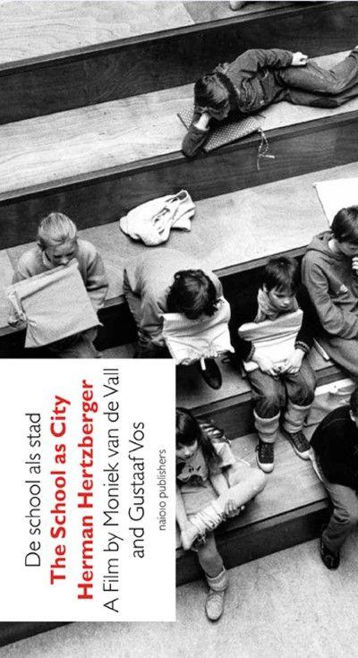 The school as city - Moniek van de Vall, Gustaaf Vos, Herman Hertzberger