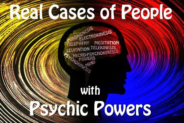 Here, as the subject of this article is people with psychic powers, we will list few cases of people possessing these abilities.