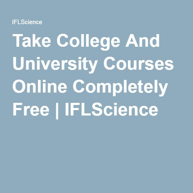 Take College And University Courses Online Completely Free | IFLScience