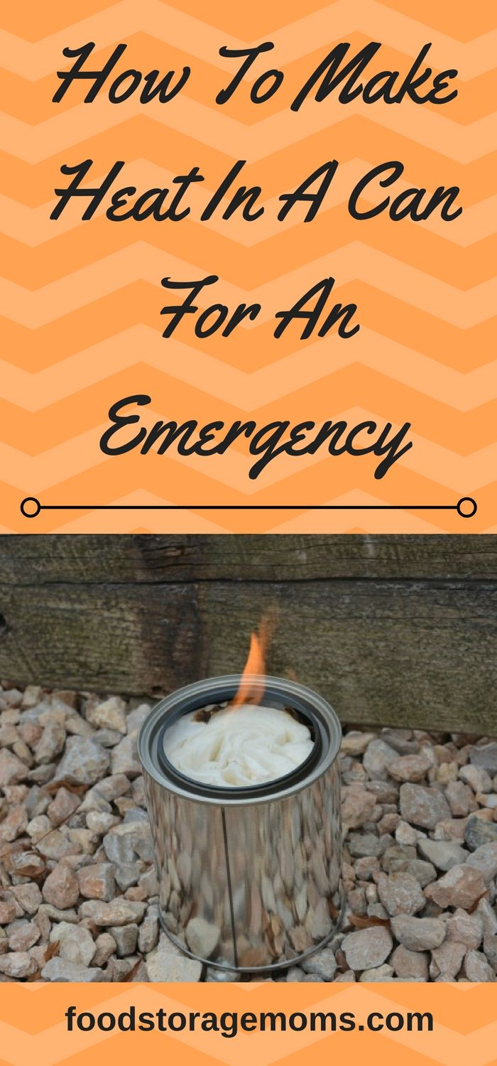 How To Make Heat In A Can For An Emergency