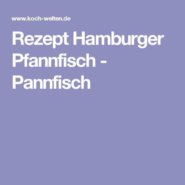 Rezept Hamburger Pfannfisch - Pannfisch