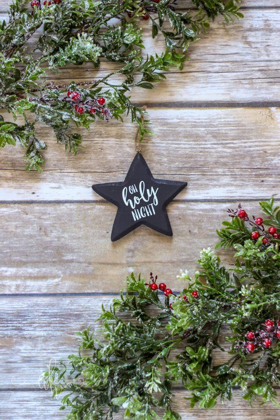 Oh Holy Night Chalkboard Look Christmas Ornament Star Christmas Ornament Wooden C Rustic Christmas Ornaments Wooden Christmas Ornaments Christmas Ornaments