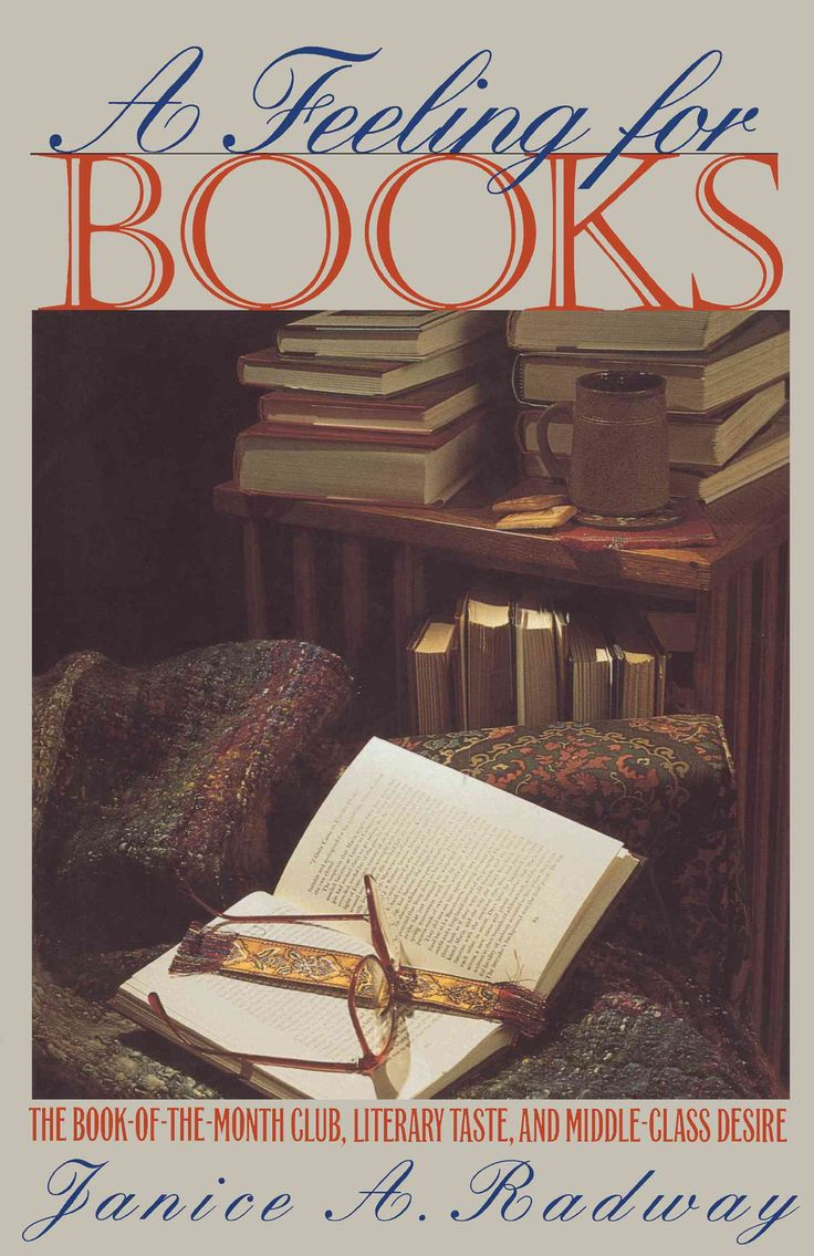 A Feeling For Books: The Bookofthemonth Club, Literary Taste, And  Middleclass Desire (paperback)