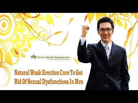 You can find more natural weak erection cure at http://www.naturalhealth-supplements.com/herbal-remedy-for-erectile-dysfunction.htm