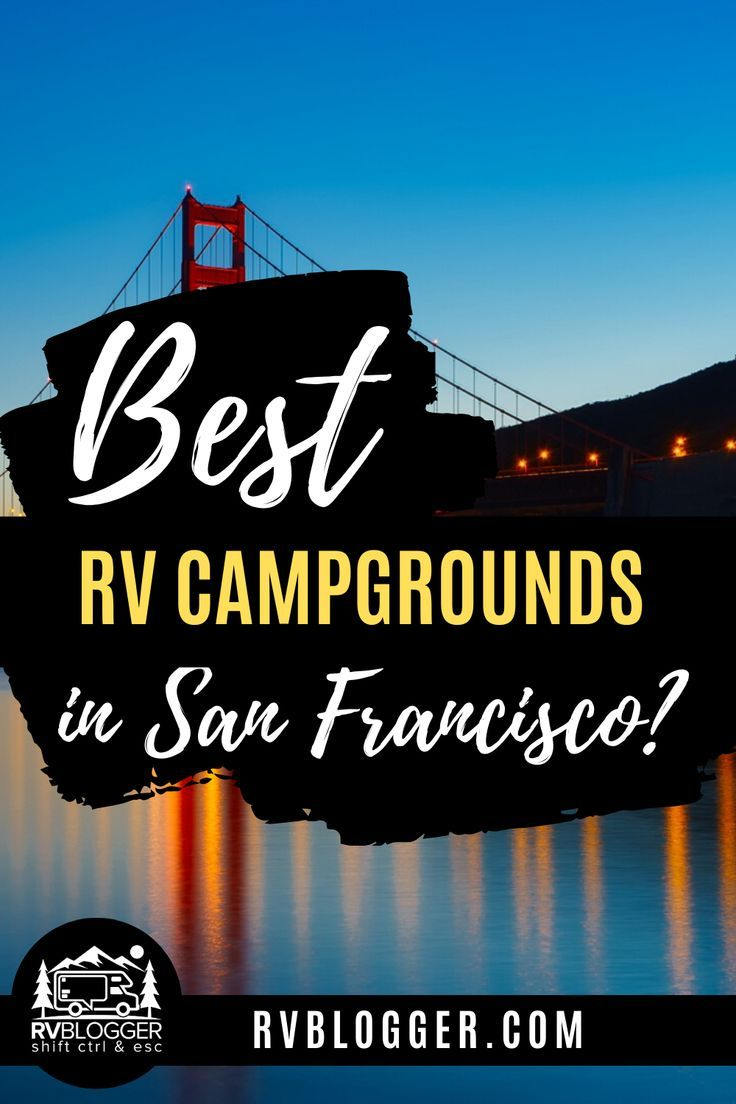 The Complete Guide To Rv Parking In San Francisco Rvblogger In 2020 Rv Parks And Campgrounds Rv Parks Rv