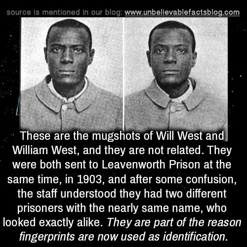 These are the mugshots of Will West and William West, and they are not related. They were both sent to Leavenworth Prison at the same time, in 1903, and after some confusion, the staff understood they...