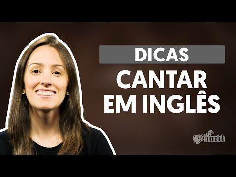 Dicas: Cantar músicas em inglês (Canto) - YouTube