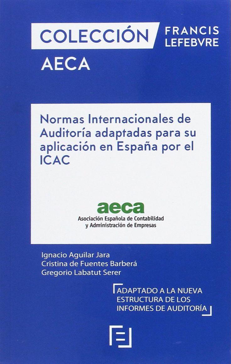 Normas internacionales de auditoría adaptadas para su aplicación en España por el ICAC / Ignacio Aguilar Jara, Cristina de Fuentes Barberá, Gregorio Labatut Serer.: http://kmelot.biblioteca.udc.es/record=b1649049~S1*gag