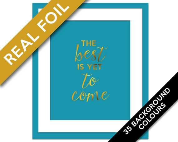 The Best is yet to Come Inspirational Art Print by BoutiqueLumiere