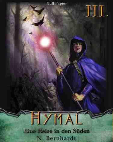 N. Bernhardt: Der Hexer von Hymal Buch III - Eine Reise in den Süden