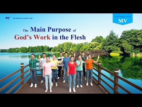 Almighty God Uses His Word to Save Man - The Main Purpose of God's Work in the Flesh (Music Video) | The Church of Almighty God