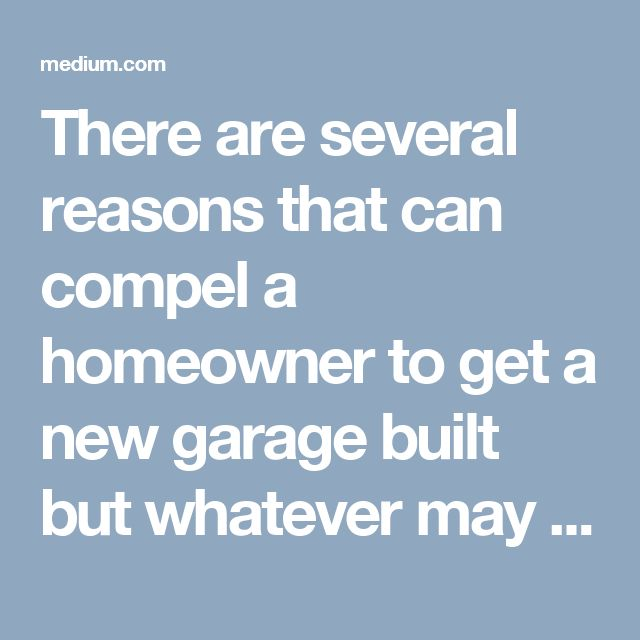 There are several reasons that can compel a homeowner to get a new garage built but whatever may be the reason behind your decision of hiring the garage builders in Denver, you need to go through some vital steps to make sure that whomsoever you hire is absolutely the right one for to sign the deal for your garage project.