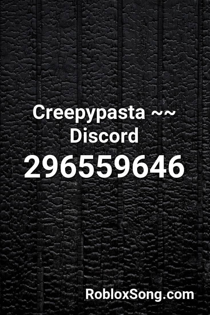 Creepypasta Discord Roblox Id Roblox Music Codes In 2020