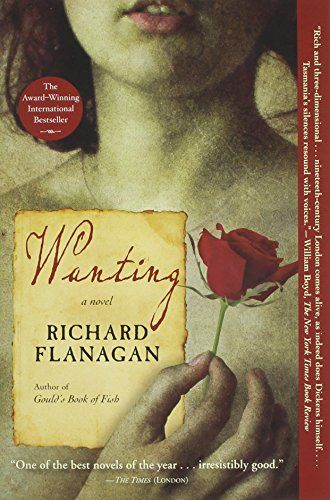 Wanting: A Novel by Richard Flanagan  Australian setting