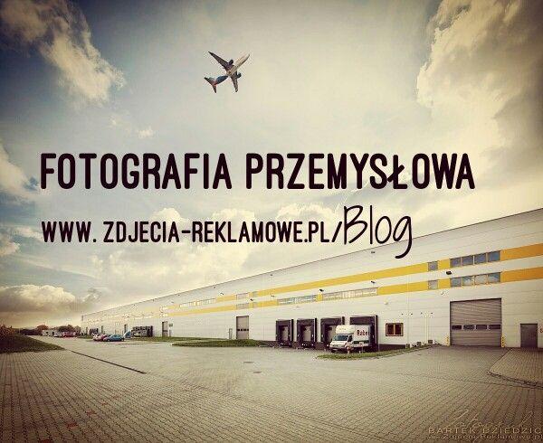 Fotografia przemysłowa Kraków, Katowice, Wrocław, Poznań, Łódź...