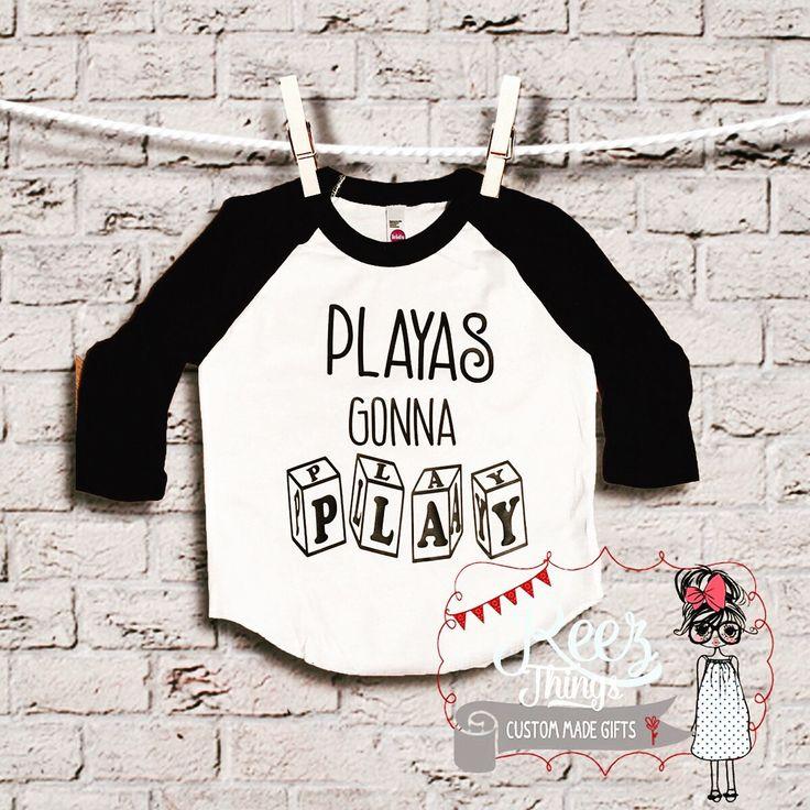 Playas Gona Play, Raglan, T Shirt, Tops, Blouse, Tee, kids, children, shirt, funny, mothers day, toddler